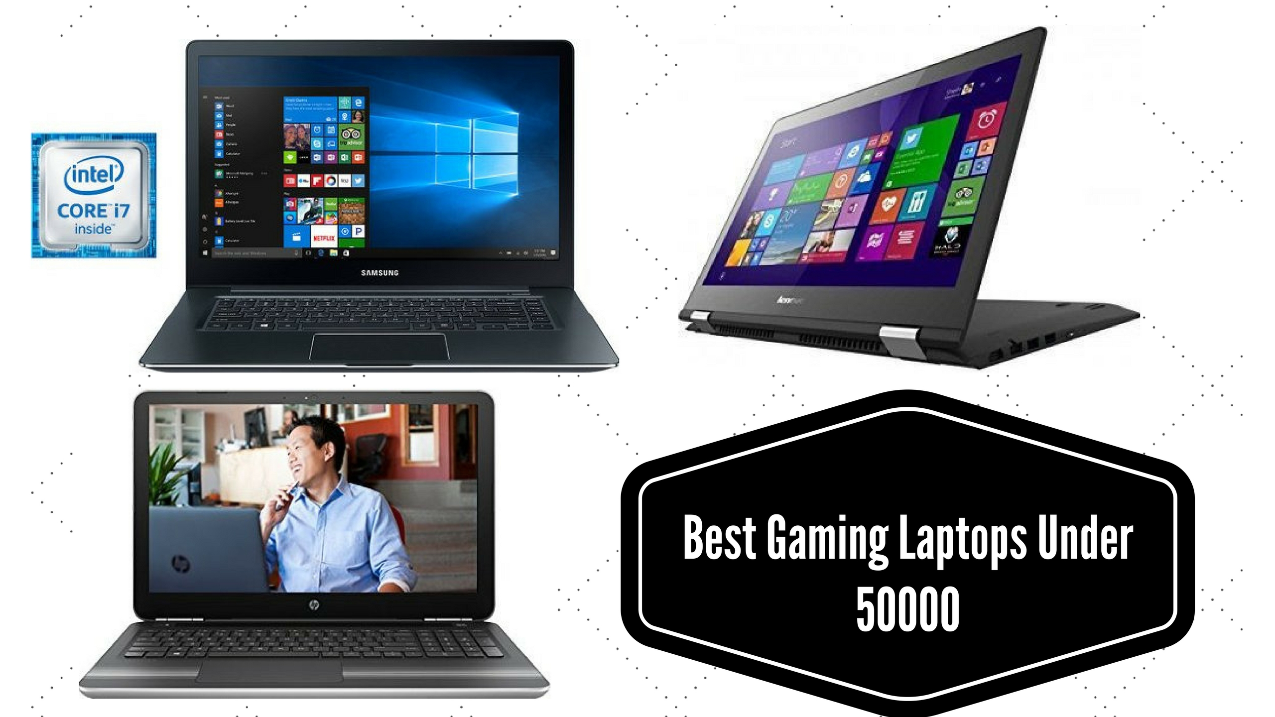 Top 10 Best Gaming Laptops Under 50000 In India | Reviews & Price List 2018