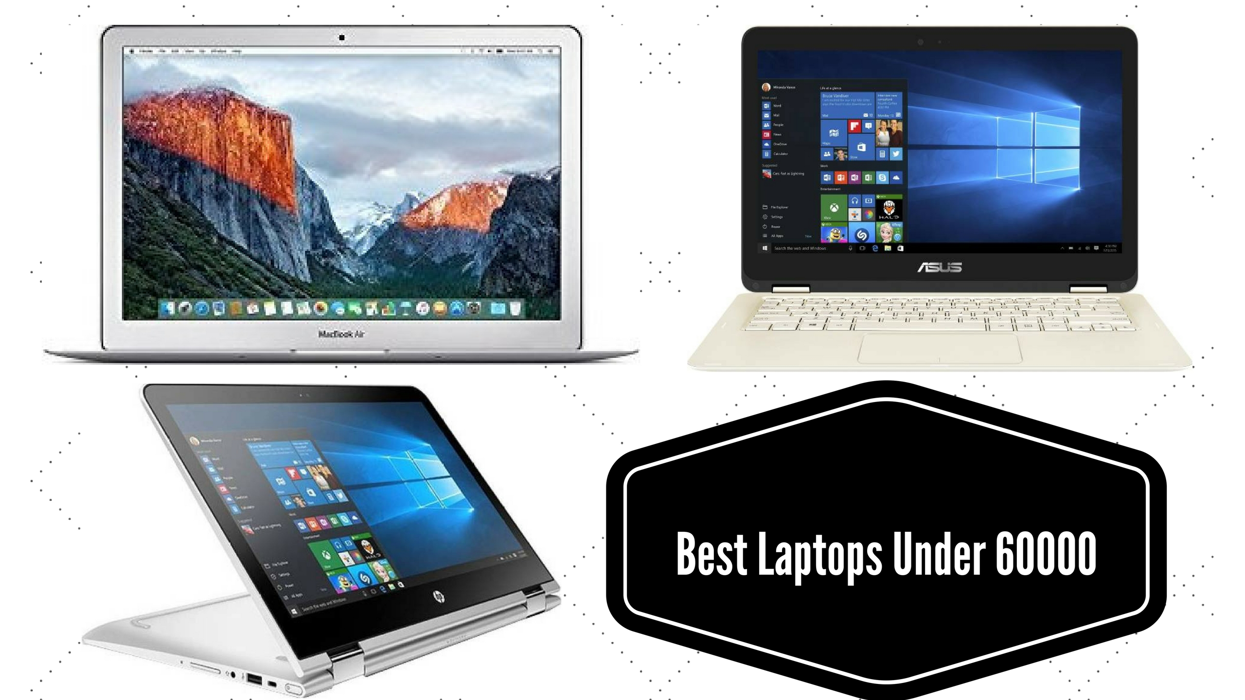 Top 10 Best Laptops Under 60000 in India | Reviews & Price List 2018