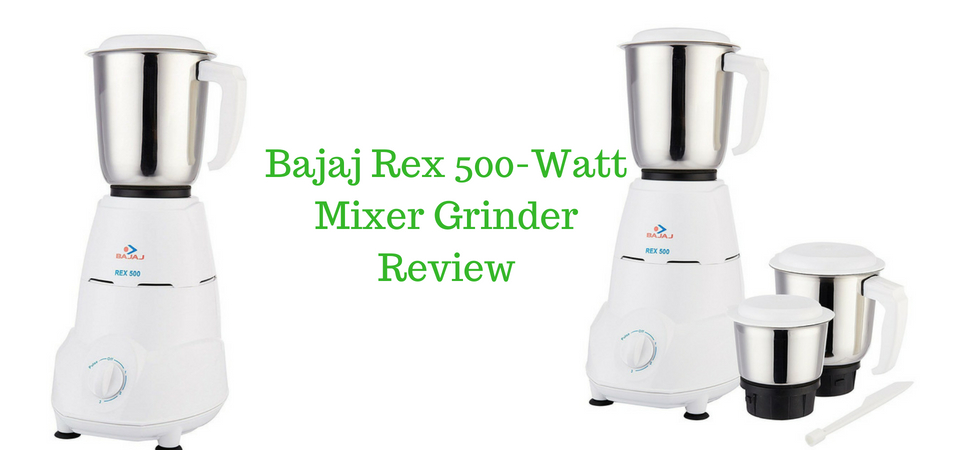 Bajaj Rex 500-Watt Mixer Grinder Review